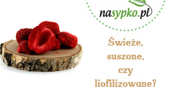 Świeże, suszone, a może liofilizowane – jakie owoce najlepiej jeść?